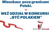"""Zapraszamy do wzięcia udziału w VIII edycji konkursu """" BYĆ POLAKIEM """""""